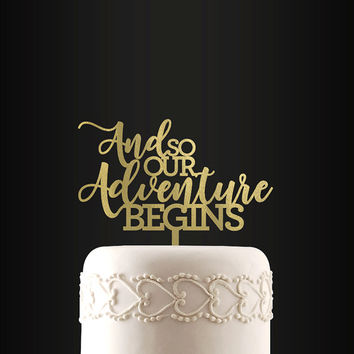 Wedding Cake Topper, And So Our Adventure Begins, Cake Topper, Cake Decoration, Wedding, Engagement, Anniversary