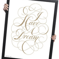 I Have A Dream Print