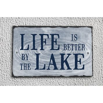 Handmade and Customizable Slate Home Sign - Life is Better by the Lake Plaque