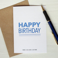 Happy Birthday card, funny for older friend big brother big sister