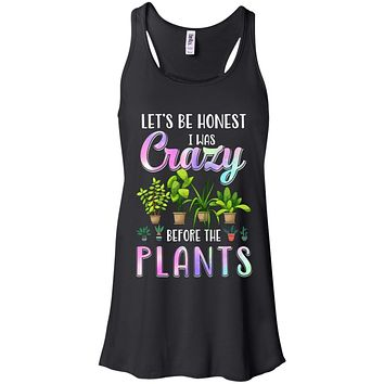 Let's Be Honest I Was Crazy Before The Plants