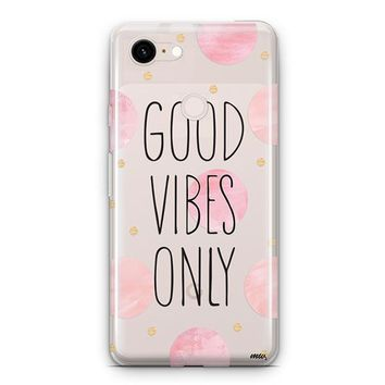 Good Vibes Only Google Pixel 3 Clear Case