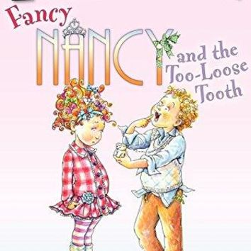 Fancy Nancy and the Too-loose Tooth Fancy Nancy I Can Read