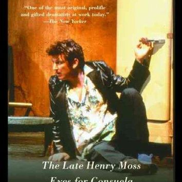 The Late Henry Moss/Eyes for Consuela/When the World Was Green: Three Plays
