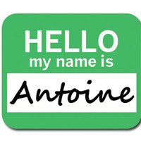 Antoine Hello My Name Is Mouse Pad