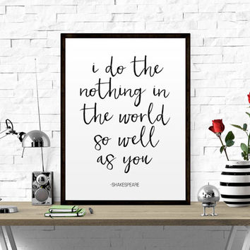 "Shakespeare Quote ""I Do Love Nothing In The World So Well As You"" Art Literary Quote Print Black with White Text Gift Idea For Her Love Art"