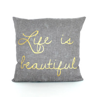 Life Is Beautiful Pillow FREE SHIPPING