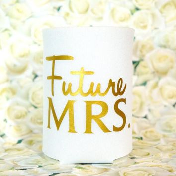 FUTURE MRS. Free Shipping. Can Sleeve / Beer Hugger / Coolie / Coozie / Cozy / Huggy