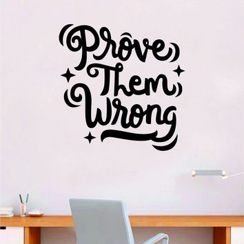 Prove Them Wrong V2 Gym Quote Fitness Health Decal Sticker Wall Vinyl Art Wall Room Decor Motivation Inspirational Kids Teen