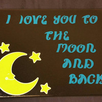 I love you to the moon and back wall hanging, baby nursery decor, baby shower gift, vinyl decorated stretched canvas, stars and moon decor