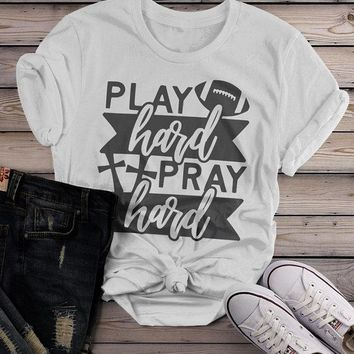 Women's Football T Shirt Play Hard Tshirt Pray Hard Shirts Graphic Tee Game Day Tshirts