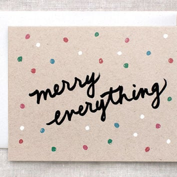 Merry Everything Christmas Card, Holiday Card - Hand Lettered, Hand Painted, Handmade Unique Brown Recycled Card