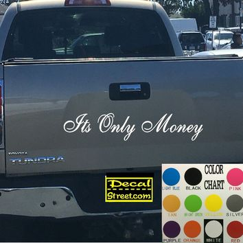 It's Only Money Tailgate Decal Sticker 4x4 Diesel Truck SUV