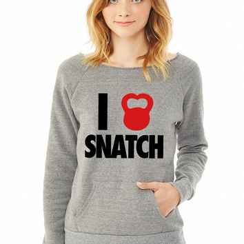 I Love Snatch ladies sweatshirt