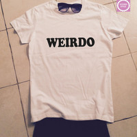 Weirdo t-shirts for women tshirts shirts gifts womens top girls tumblr funny teenagers fashion teens teenager style top swag