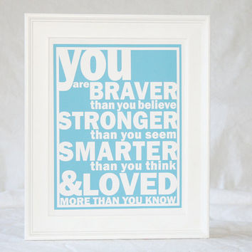 Winnie the Pooh Quote You Are Braver than You Believe Poster Print