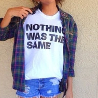 Nothing was the same tshirt for women tshirts shirts shirt top