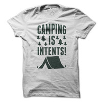 Camping is in Tents T-Shirt Tee