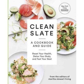 Clean Slate: A Cookbook and Guide: Reset Your Health, Detox Your Body, and Feel Your Best - Walmart.com