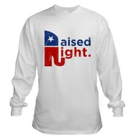 Raised Right Long Sleeve T-Shirt on CafePress.com