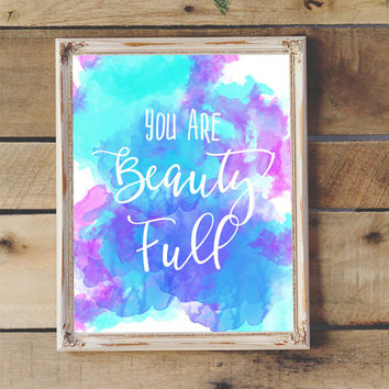 Beauty Full Inspirational Quote Nursery Decor Motivational Teen's Room Dorm Room Decor Kid's Room Watercolor Printable 8x10 11x14