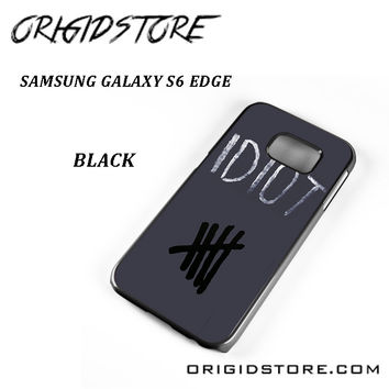 Idiot 5sos Hater For Samsung Galaxy S6 Edge Case Please Make Sure Your Device With Message Case UY
