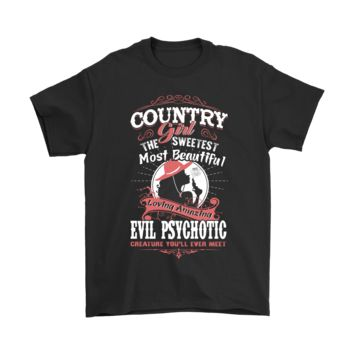 ESBCV3 Country Girl The Sweetest Evil Psychotic Shirts