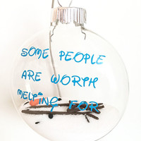 "Some People Are Worth Melting For - Snowman - 4"" Glass Christmas Ornament Bulb - Melting Snowman - Snowman Ornament"