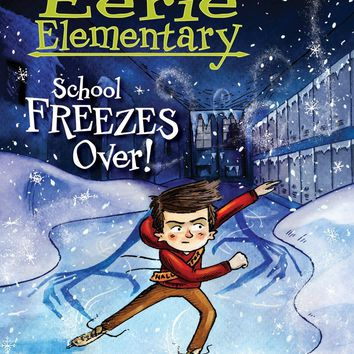 School Freezes Over! Eerie Elementary. Scholastic Branches