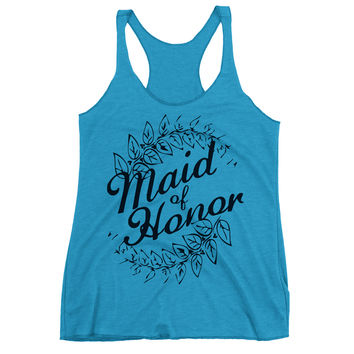Maid Of Honor Racerback Tank Top.