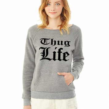 Thug Life 3 ladies sweatshirt