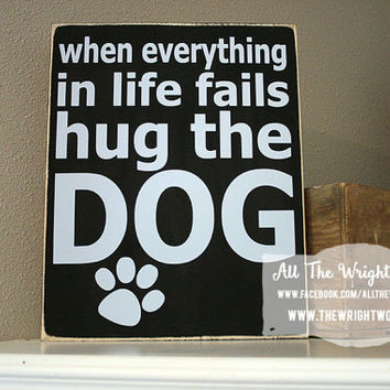 "12x14"" When Everything In Life Fails Wood Sign"
