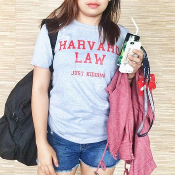 Harvard Law Just Kidding  Letter Print T Shirt Women Funny Casual Cotton Gray  T-shirt Tumblr Graphic  Summer Tees Fashion Top