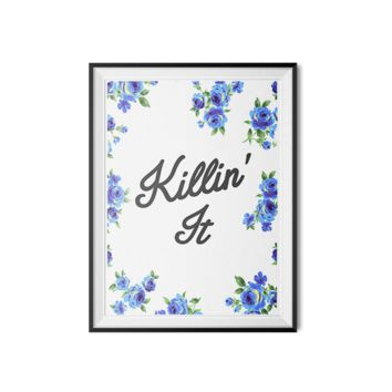 Killin' It Rose Print