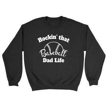 Rocking that baseball dad life, gift for dad, daddy sweater, dad Crewneck Sweatshirt
