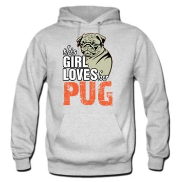 this girl loves her pug HOODIE