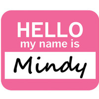 Mindy Hello My Name Is Mouse Pad