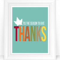 SALE - Thanksgiving Decor Art Print - Give Thanks Colorful Fall Leaf & Colors / Autumn Holiday 8x10 Wall Art