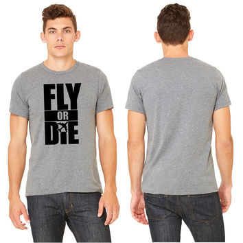 Fly Or Die T-shirt