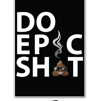 Do Epic Shit Motivational Quotes Peel and Stick Wall Poster #Q106