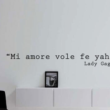 "Lady Gaga Born this way Love Quote ""Mi amore vole fe yah"" ""love needs faith"" 36 x 5 inches"