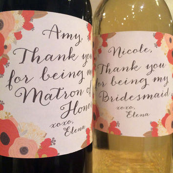Thank You For Being My Bridesmaid Wine Labels - Thank You Wedding Gift -Thank you Maid of Honor - Personalized Thank you - Custom Thank you