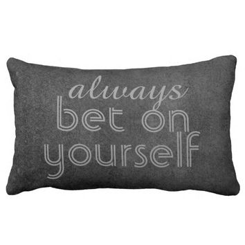cute pillow quote always bet on yourself on gray