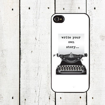 Write Your Own Story iPhone Case - Inspirational Quote iPhone Case- iPhone 5 Case - Typewriter iPhone Case - iPhone 4,4s - Gifts Under 25