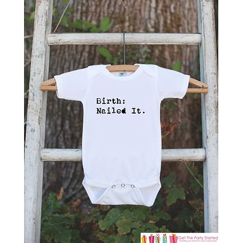 Birth: Nailed It. Onepiece Bodysuit - Humorous Bodysuit Makes a Great Baby Shower Gift for a New Baby - Funny Trendy Novelty Baby Outfit