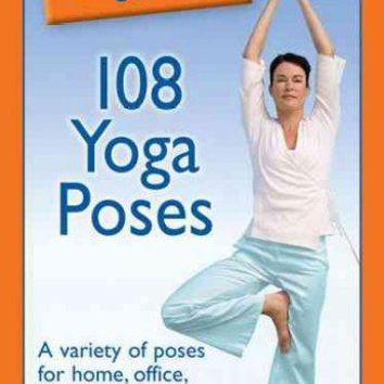 The Pocket Idiot's Guide to 108 Yoga Poses (Complete Idiot's Guide to)