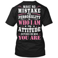 Make No Mistake T-Shirt