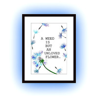A weed is but an unloved flower, dandelions, Printable Wall Art, watercolor painting, girl decor, flower decal, children room decals, poster