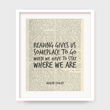 Book Quote Art, Mason Cooley, Reading Gives Us Someplace To Go When We Have To Stay Where We Are, Quote Book Printable, Downloadable