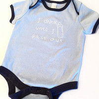 I Drink Until I Pass Out - Baby Boy Bodysuit - Blue - White - Navy Blue - Baby Bottle - Creeper